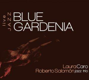 Jazz en Blue Gardenias